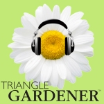 Triangle Gardener Magazine Podcast